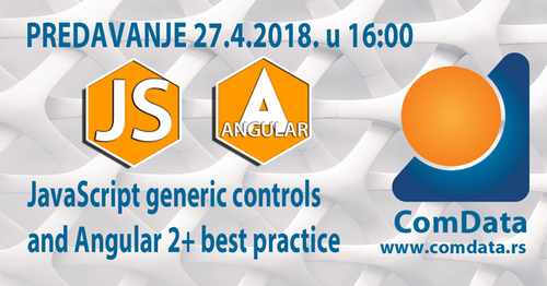 Predavanje JavaScript generic controls and Angular 2+ best practice