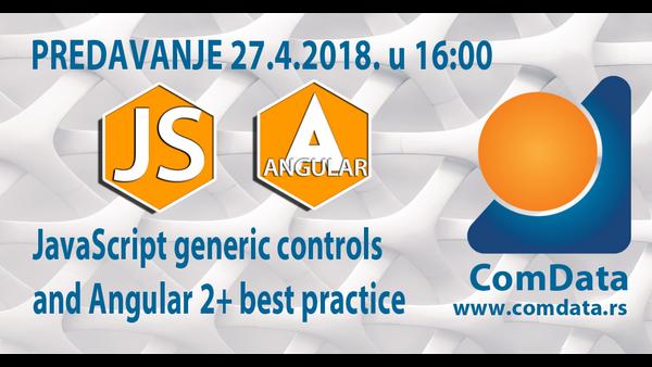 Predavanje JavaScript generic controls and Angular 2+ best practice